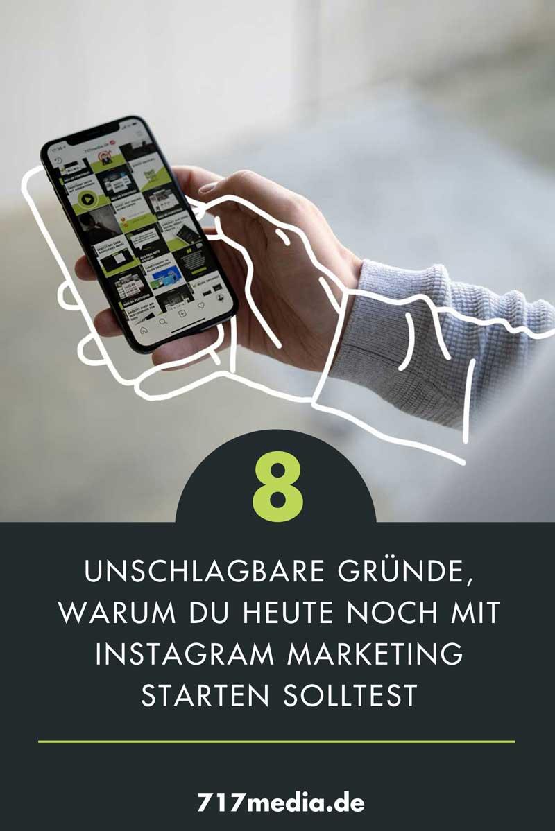 8 unschlagbare Gründe, warum du heute noch mit Instagram Marketing starten solltest